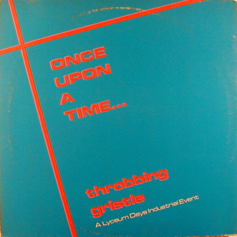 Throbbing Gristle Once Upon A Time